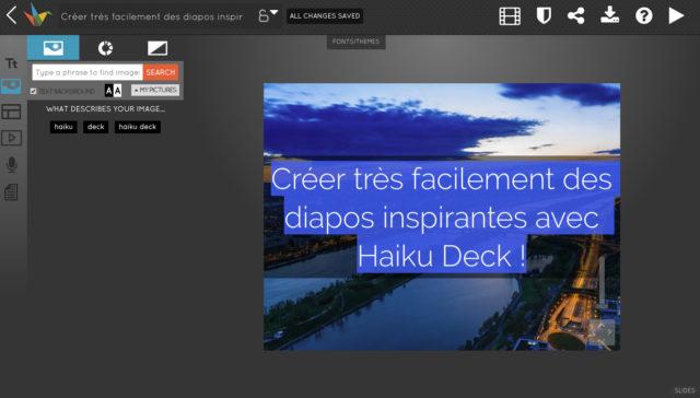 L'interface d'Haiku Deck est d'une facilité enfantine à prendre en main