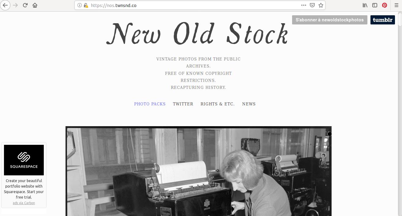 Si vous voulez des photos  «old»:), vous serez servis sur New Old Stock Photo