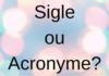 Parlons abréviations : la différence entre sigle et acronyme